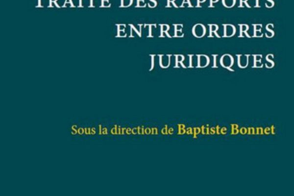 Un ovni doctrinal – Le traité des rapports entre ordres juridiques